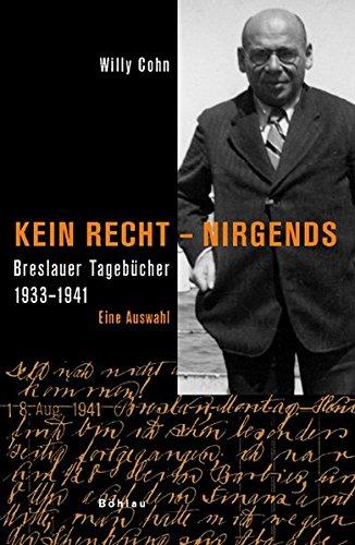 Kein Recht, nirgends: Breslauer Tagebücher 1933-1941. Eine Auswahl