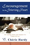 Encouragement for the Grieving Heart: 365 Uplifting Quotes and Scriptures for Coping with Loss