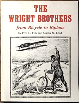 The Wright Brothers From Bicycle To Biplane Fred C Marlin W