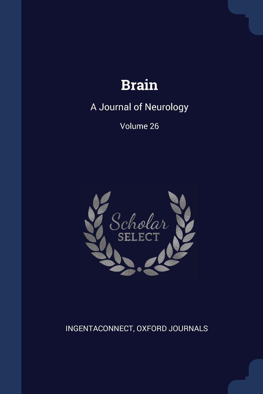 Read Online Brain: A Journal of Neurology; Volume 26 pdf