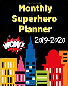 Monthly Superhero Planner 2019-2020: An academic planner ...