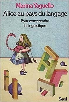 Book Alice au pays du langage: Pour comprendre la linguistique (French Edition)