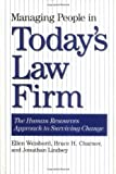 Managing People in Today's Law Firm, Ellen Weisbord and Bruce H. Charnov, 0899308341