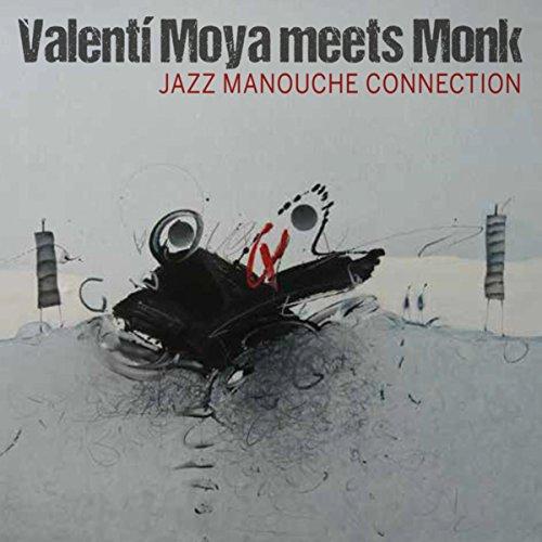 Valenti Moya Meets Monk (Jazz Manouche Connection)
