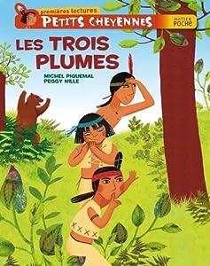 """Afficher """"Petits Cheyennes Les trois plumes"""""""