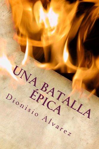 Una Batalla pica: El juego del ingenio (Spanish Edition)