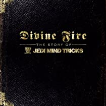 Divine Fire: The Story of Jedi Mind Tricks [With Bonus DVD]