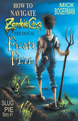 How to Navigate Zombie Cave and Defeat Pirate Pete: Slug Pie Story #1 (Slug Pie -
