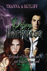 Defying Darkness (Worlds of Darkness Book 1)