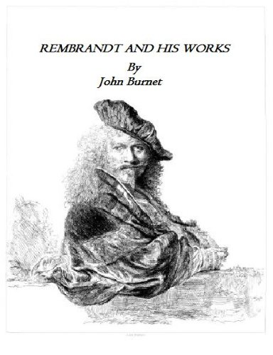 Rembrandt and His Works (ORIGINAL ILLUSTRATED VERSION)
