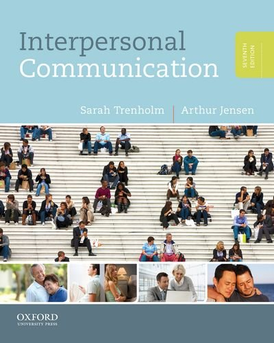 Interpersonal Communication: Everyday Encounters Julia T. Wood