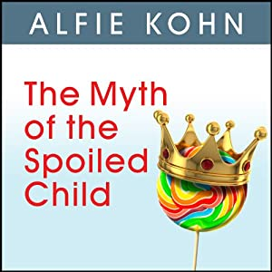 The Myth of the Spoiled Child Audiobook