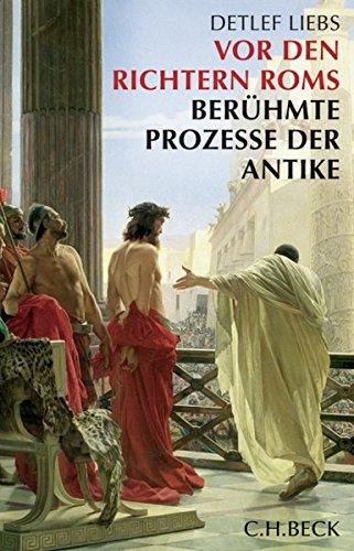 Vor den Richtern Roms: Berühmte Prozesse der Antike
