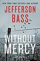 Without Mercy: A Body Farm Novel
