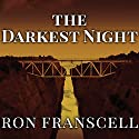 The Darkest Night: Two Sisters, a Brutal Murder, and the Loss of Innocence in a Small Town Audiobook by Ron Franscell Narrated by Rob Shapiro