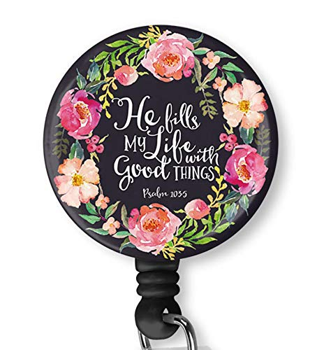 Inspirational Quote He Fills My Life with Good Things Retractable ID Card Badge Holder with Alligator Clip, Name Nurse Decorative Badge Reel Clip on Card Holders