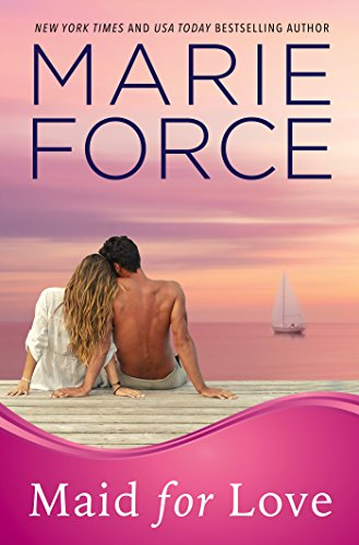 Maid for Love (Gansett Island Series Book 1) by [Force, Marie]