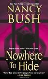 Nowhere to Hide, Nancy Bush, 1420125028
