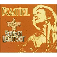 Beautiful: Tribute To Gordon Lightfoot / Various