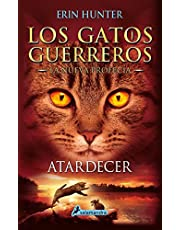 ATARDECER (Gatos: La nueva profecía VI): Los gatos guerreros - La nueva profecía VI