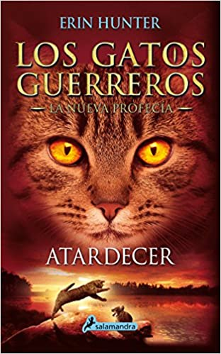 ATARDECER Gatos: La nueva profecía VI : Los gatos guerreros - La ...
