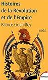 Histoires de la Révolution et de l'Empire par Gueniffey