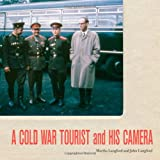 A Cold War Tourist and His Camera, Martha Langford, John Langford, 0773538216