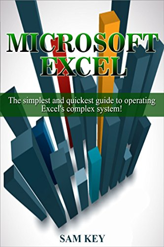 Download Microsoft Excel: The simplest and quickest guide to operating Excel's complex system! (Microsoft, Excel, Desktop Applications, Programming, Microsoft Excel, … DevOps, Data Storage, Microsoft System) Pdf
