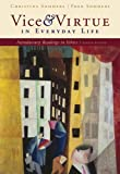 Vice and Virtue in Everyday Life by Hoff Sommers, Christina, Sommers, Fred. (Cengage Learning,2009) [Paperback] 8th Edition