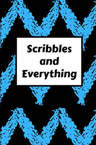 Scribbles and Everything: Create, design, make, draw, sketch, doodle, write, take notes and journal with this creativity and composition book. A … and adults of all ages and temperaments.