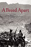 img - for A Breed Apart: The History of the Texas Rangers book / textbook / text book