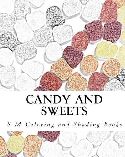 Candy and Sweets: Coloring and Shading Book (S M Coloring and Shading Books)