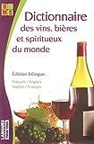 Dictionnaire des vins, bières et spiritueux du monde