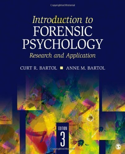 Download Introduction to Forensic Psychology: Research and Application 3rd (third) Edition by Bartol, Curt R., Bartol, Anne M. published by SAGE Publications, Inc (2011) PDF