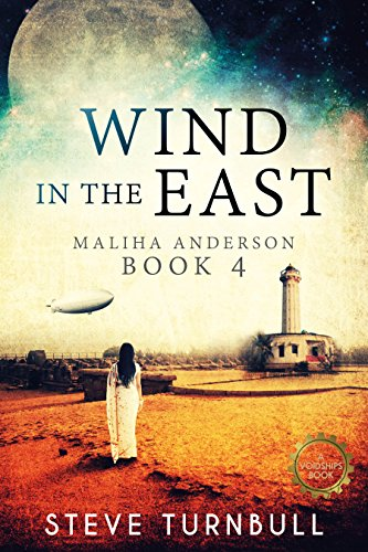 Book: Wind in the East - An Indian Steampunk Novel in a Fantasy Alternate History (Maliha Anderson Book 4) by Steve Turnbull