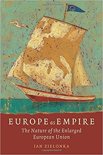 Book Europe as Empire: The Nature of the Enlarged European Union by Jan Zielonka (2007-12-16)