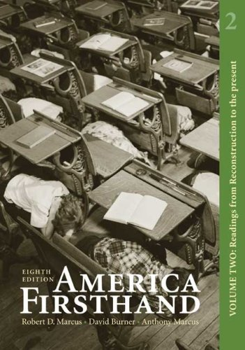America Firsthand, Volume Two: Readings from Reconstruction to the Present by Robert D. Marcus (February 27,2009) (America Firsthand Vol 2 compare prices)