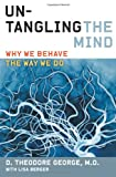 Untangling the Mind, David Theodore George and Lisa Berger, 0062127764