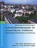 Kulturlandschaftskataster Für Urbane Räume, Johannes M. B. Broermann, 3833000996