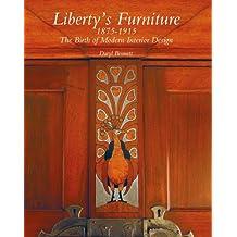 Liberty's Furniture 1875 -1915: The Birth of Modern Interior Design by Daryl Bennett (2012-08-16)
