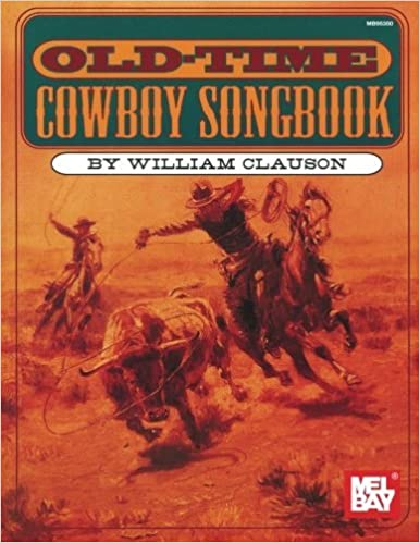 Mel Bay Old Time Cowboy Songbook by Will McCain Clauson (2016-03-03)