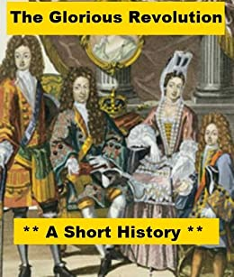 a history of the glorious revolution in france In the glorious revolution,  politics & society history history of europe history of france french revolution how do the french revolution and england's glorious.