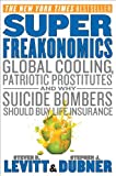 img - for Super Freakonomics: Global Cooling, Patriotic Prostitutes, and Why Suicide Bombers Should Buy Life Insurance book / textbook / text book