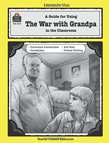 A Guide for Using The War with Grandpa in the Classroom (Literature Units)