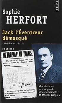 Jack l'éventreur démasqué : L'enquête définitive par Herfort