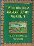 Twentieth-Century American Folk Art and Artists, Herbert Waide Hemphill and Julia Weissman, 0525224734
