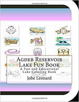 Agdeb Reservoir Lake Fun Book: A Fun and Educational Lake Coloring Book