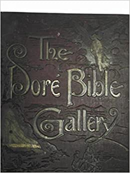 The Dore Bible gallery containing one hundred superb