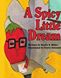 A Spicy Little Dream, Kathy S. Miller, 1434349551
