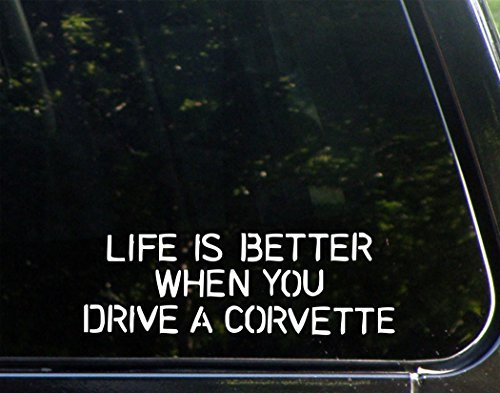 Car Decals Funny Life Is Better When You Drive A Corvette Vinyl Bumper Sticker Decoration for Laptop Truck 8 inch